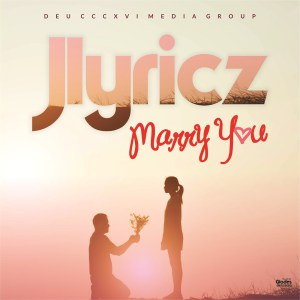Jlyricz - Marry You
